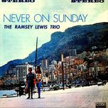 never on sunday - ramsey lewis trio