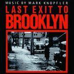 last exit to brooklyn - mark knopfler