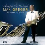 happy birthday (80 jahre - 40 hits) - max greger