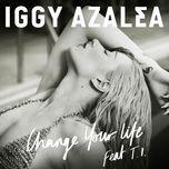 change your life (single) - iggy azalea