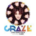 craze (debut single) - chau dang khoa