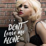 don't leave me alone (single) - yen le