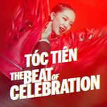 the beat of celebration (single) - toc tien, justatee, bigdaddy, touliver