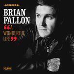 a wonderful life (single)  - brian fallon
