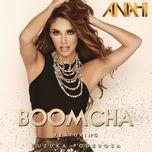boom cha (single)  - anahi