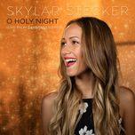o holy night (single) - skylar stecker