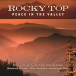 rocky top peace in the valley - jim hendricks