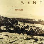 a nos amours - kent