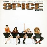 mama / who do you think you are (ep) - spice girls