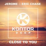 close to you (single) - jerome, eric chase