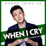 when i cry (single) - duong trieu vu, phuc bo, ha le