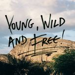 young, wild and free - v.a