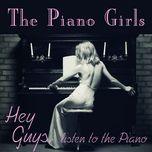 hey guys, listen to my piano - the piano girls