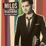 blackbird - the beatles album - milos karadaglic
