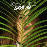 save me (single)  - joan thiele