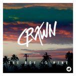 the boy is mine (single) - crawn