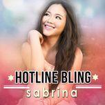 hotline bling (single) - sabrina