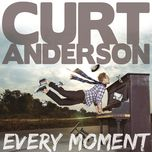 every moment - curt anderson
