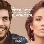 el mismo sol (under the same sun) (single)  - alvaro soler, jennifer lopez