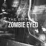 zombie eyed (single)  - the dirty nil