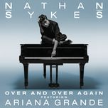 over and over again (single)  - nathan sykes, ariana grande