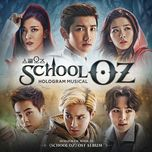 school oz – hologram musical ost - chang min (dbsk), luna f(x), suho (exo), seul gi (red velvet), key (shinee), xiumin (exo), jo eun