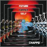 future former self - chappo
