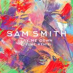 lay me down (flume remix) (single) - sam smith