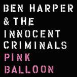 pink balloon (single)  - ben harper, the innocent criminals