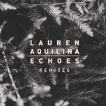 echoes (remixes single) - lauren aquilina