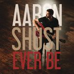 ever be (single) - aaron shust