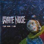 red eye lids (single) - the white noise