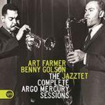 the complete argo mercury sessions - art farmer, benny golson