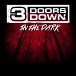 in the dark (single)  - 3 doors down