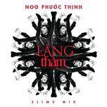 lang tham (single) - noo phuoc thinh, slimv