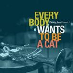 disney jazz volume i: everybody wants to be a cat - v.a