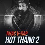 nhac v-rap hot thang 02/2017 - v.a