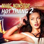 nhac nonstop hot thang 02/2017 - dj