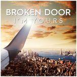 i'm yours (single)  - broken door