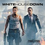 white house down (original motion picture soundtrack) - harald kloser, thomas wander