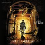 night at the museum (original motion picture soundtrack) - alan silvestri