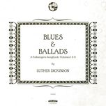 blues & ballads (a folksinger's songbook), vols. i & ii - luther dickinson