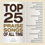 top 25 praise songs of all time - v.a