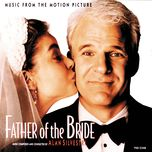 father of the bride (music from the motion picture) - alan silvestri