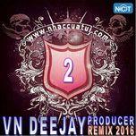 vn deejay producer 2016 (vol. 2) - dj