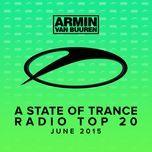 a state of trance radio top 20 - june 2015 (including classic bonus track) - armin van buuren