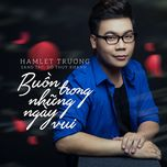 buon trong nhung ngay vui (single) - hamlet truong