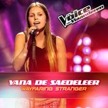 wayfaring stranger (the voice van vlaanderen 2016) (single)  - yana de saedeleer
