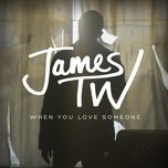 when you love someone (single) - james tw
