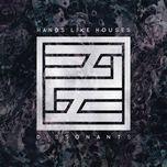dissonants - hands like houses